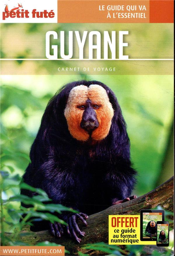 GUIDE PETIT FUTE ; CARNETS DE VOYAGE ; Guyane (édition 2019)