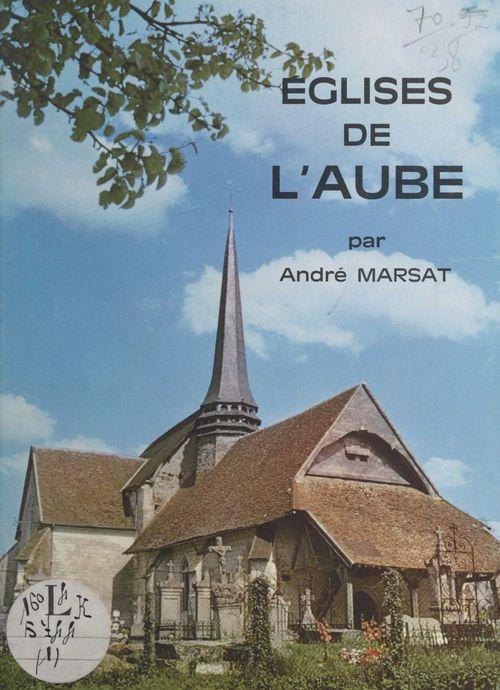 Églises de l'Aube (1)  - André Marsat