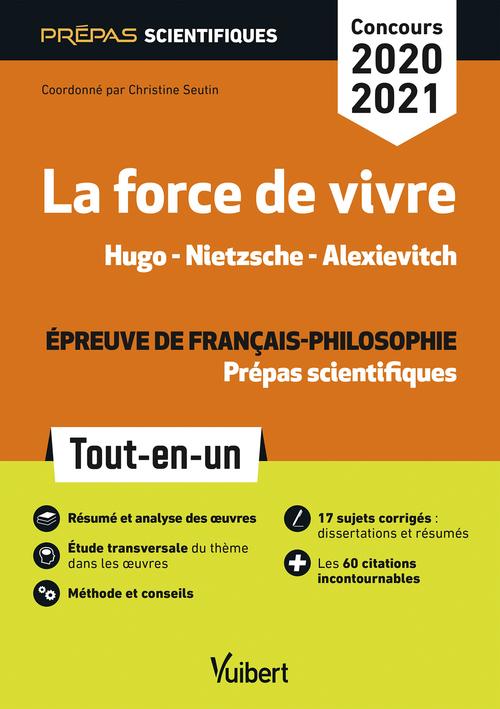 La force de vivre - Épreuve de français-philosophie - Prépas scientifiques - Concours 2020-2021