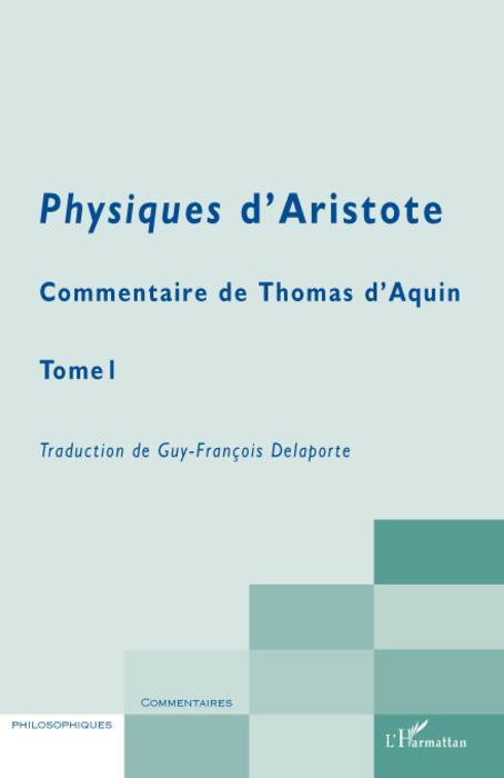 La physiques d'Aristote t.1 ; commentaire de Thomas d'Aquin