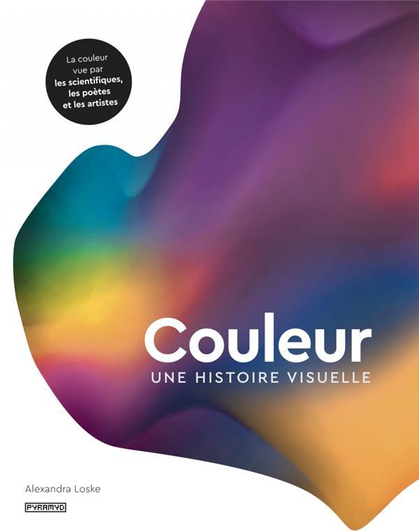 COULEUR : UNE HISTOIRE VISUELLE