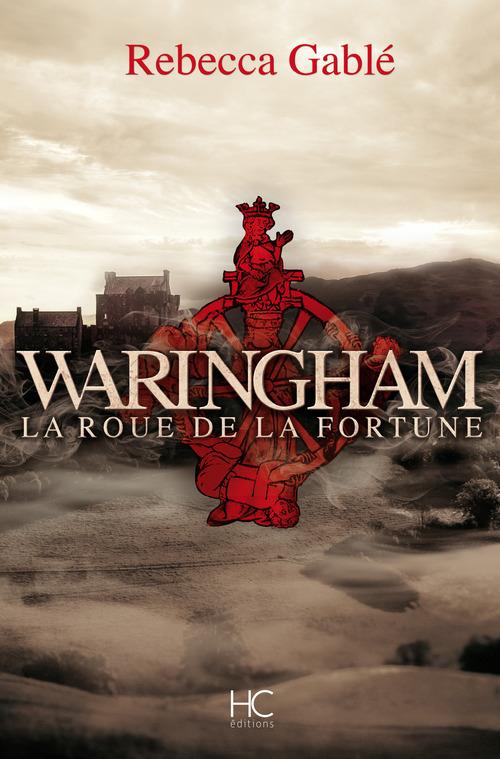 Waringham t.1 ; la roue de la fortune