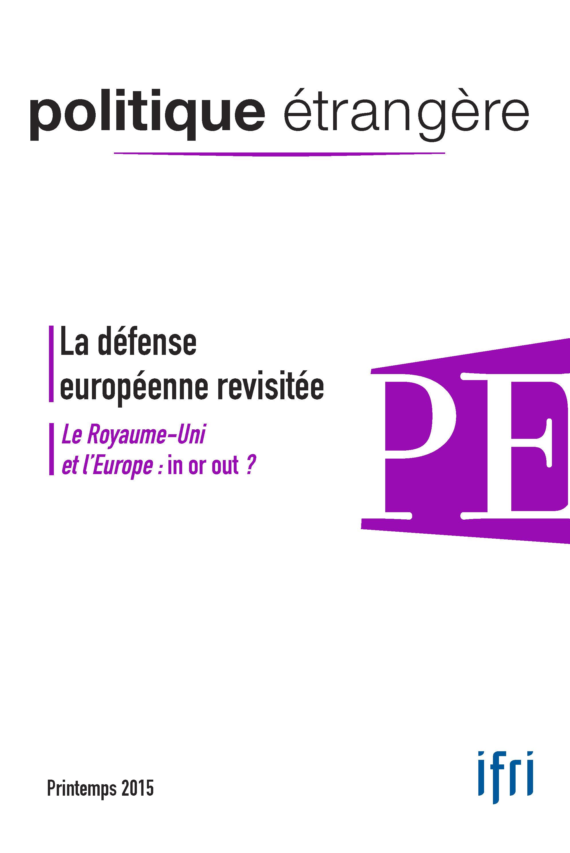 POLITIQUE ETRANGERE N.1 ; la défense européenne revisitée