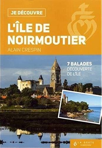 Je découvre ; l'île de Noirmoutier ; 7 balades découverte de l'île