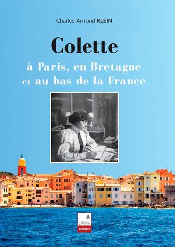 Colette ; à Paris, en Bretagne et au bas de la France