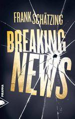 Vente EBooks : Breaking news  - Frank Schätzing