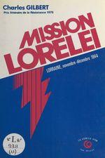 Mission Lorelei : En Lorraine occupée (5 nov.-24 déc. 1944)