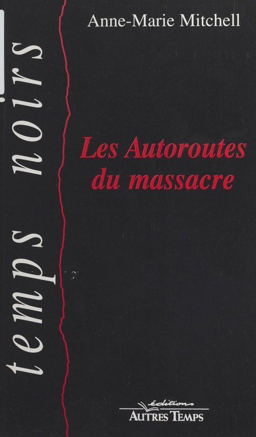 Les autoroutes du massacre