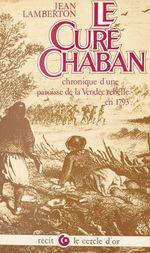 Le curé Chaban : chronique d'une paroisse de la Vendée rebelle de 1793