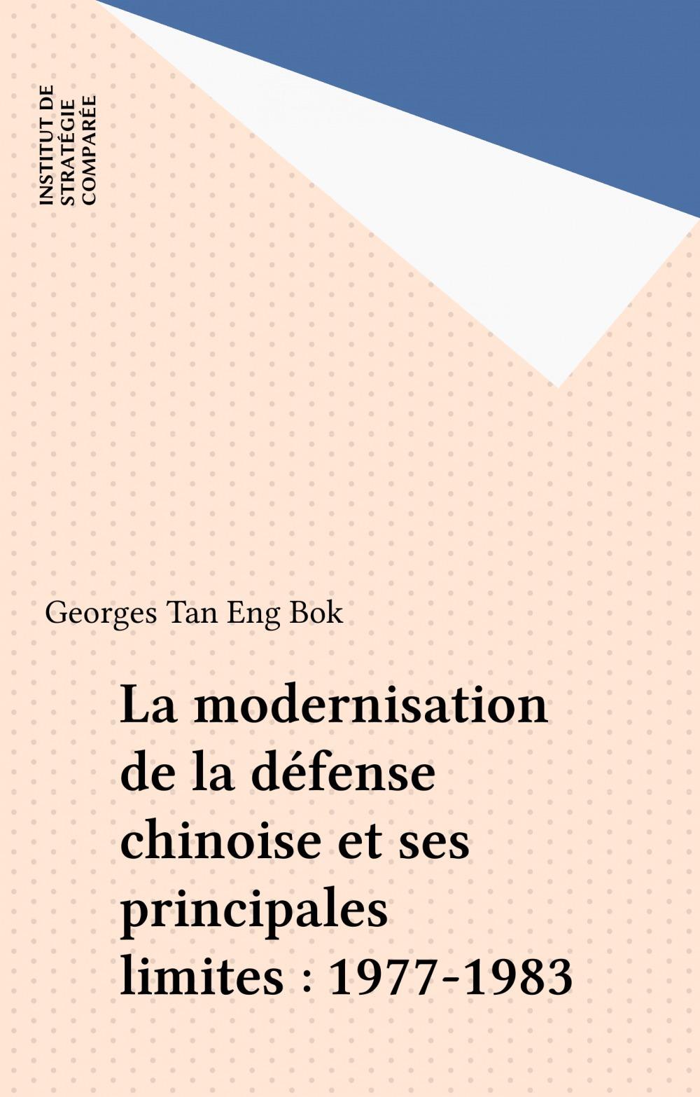 La modernisation de la défense chinoise et ses principales limites : 1977-1983
