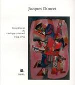 Jacques Doucet ; complément au catalogue raisonné ; 1942-1994