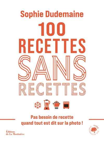 100 recettes sans recettes