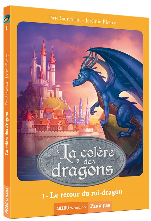 La colère des dragons T.1 ; le retour du roi-dragon