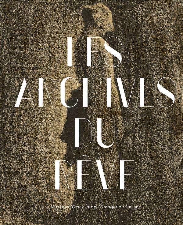 les archives du rêve, dessins du Musée d'Orsay : carte blanche à Werner Spies