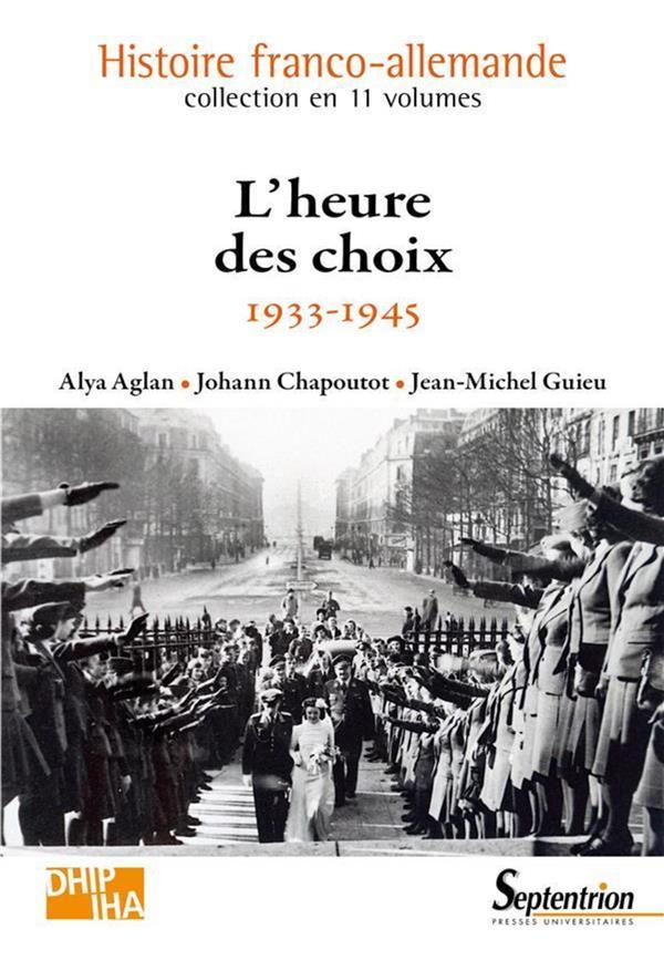Histoire franco-allemende t.9 ; l'heure des choix ; 1933-1945