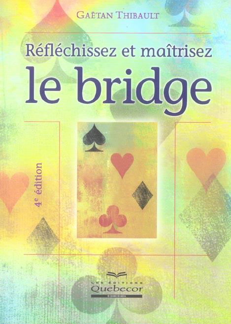 Reflechissez et maitrisez le bridge (4e edition)