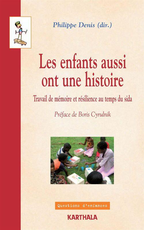Enfants aussi ont une histoire. travail de memoire et resilience au temps du sida