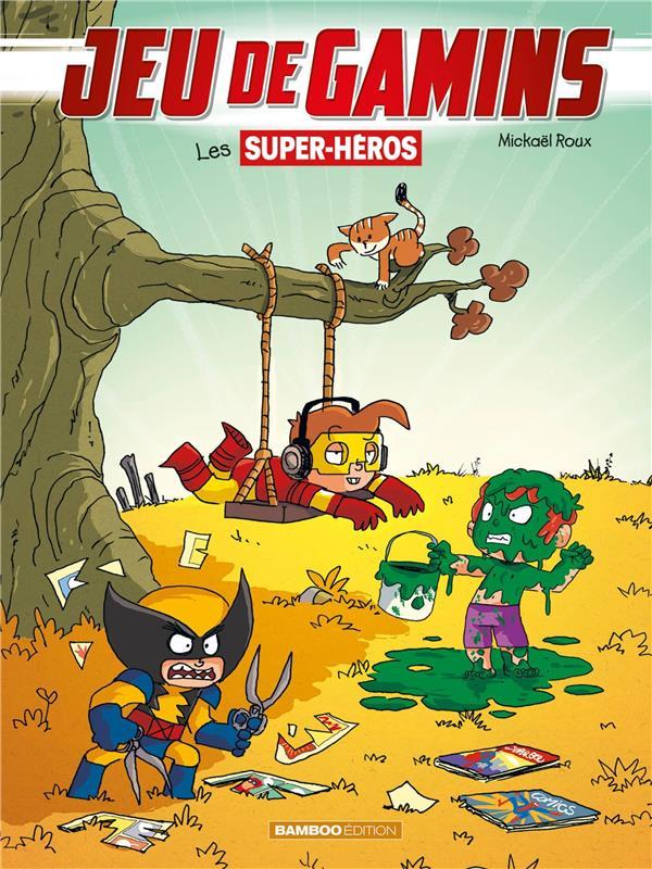 Jeu de gamins T.5 ; les supers héros