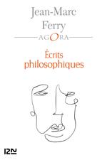 Vente EBooks : Écrits philosophiques  - Jean-Marc FERRY