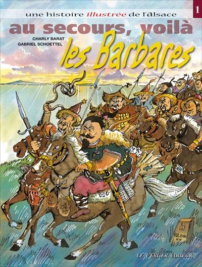 Une histoire illustrée de l'Alsace t.1 ; au secours, voila les barbares