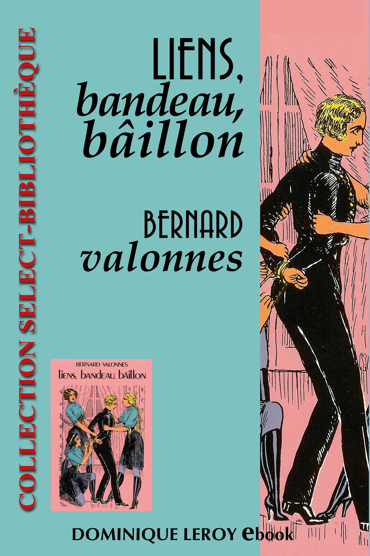 Liens, bandeau, bâillon  - Bernard Valonnes  - Shiver Edwige