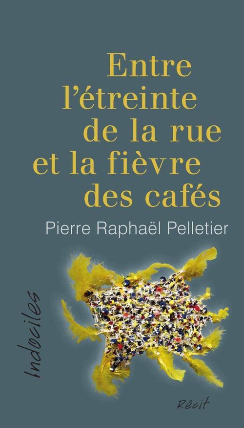 Entre l'étreinte de la rue et la fièvre des cafés