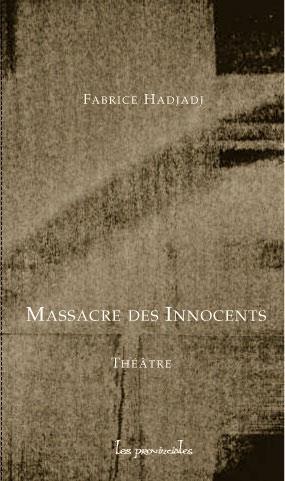 Massacre des innocents ; scènes de ménage et de tragédie