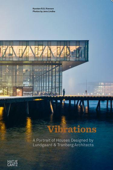 Vibrations ; a portrait of houses designed by lundgaard & tranberg architects