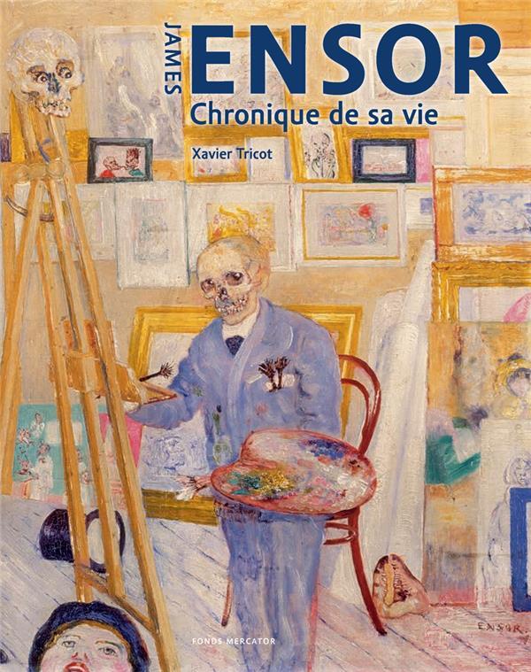James Ensor ; chronique de sa vie, 1860-1949