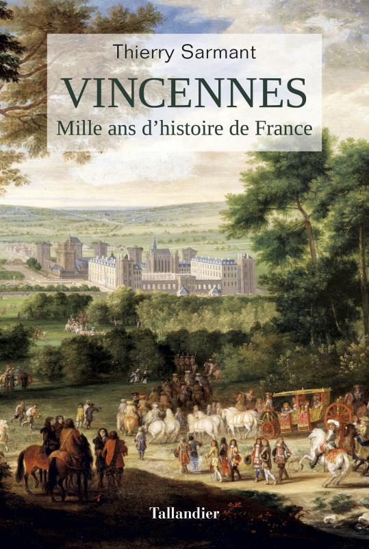 Vincennes ; mille ans d'histoire de France