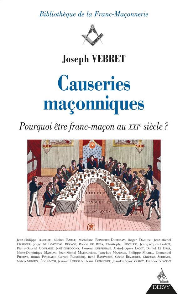 CAUSERIES MACONNIQUES  -  POURQUOI ETRE FRANC-MACON AU XXIE SIECLE ?