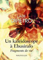 Vente Livre Numérique : Un kaléidoscope à Ebusiralo - Fragments de vie  - Lalie Dipietro