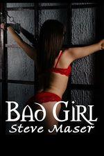 Bad Girl  - Steve Maser - Steve  Maser