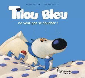 Tilou Bleu ne veut pas se coucher