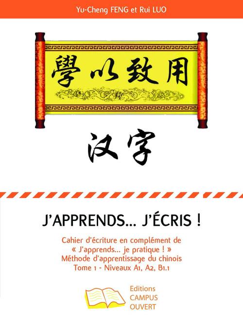 J'apprends... j'écris ; méthode d'apprentissage du chinois t.1 ; A1>B1.1