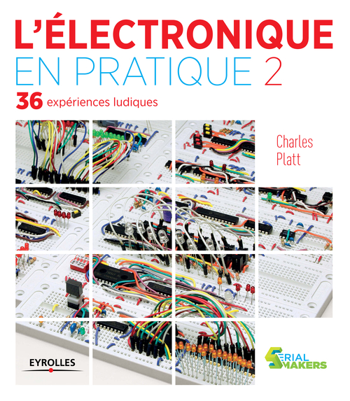 l'électronique en pratique t.2 ; 36 expériences ludiques (2e édition)