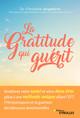 La gratitude qui guérit  - Christine Angelard