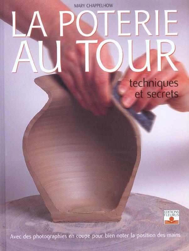 La poterie au tour techniques et secrets