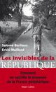 Les Invisibles de la République  - Salomé BERLIOUX  - Erkki MAILLARD