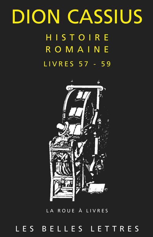 Histoire romaine. livres 57 a 59 - tibere et caligula