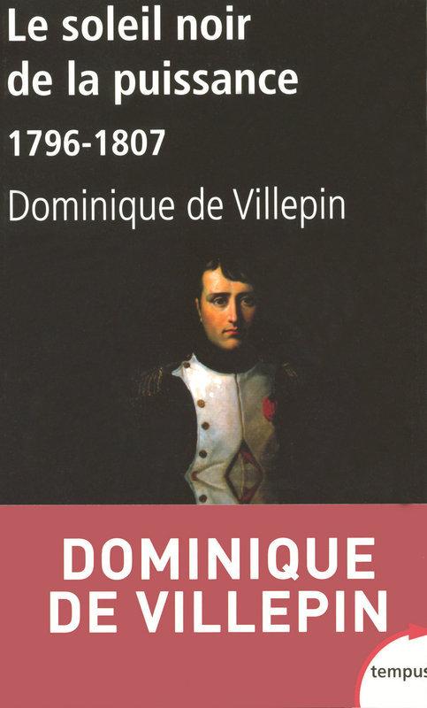 Le soleil noir de la puissance 1796-1807