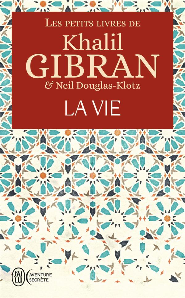 Les petits livres de Khalil Gibran ; la vie
