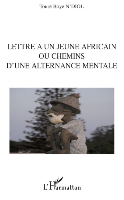 Lettre à un jeune africain ou chemins d'une alternance mentale