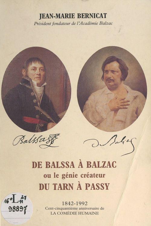 De Balssa à Balzac, ou le génie créateur du Tarn à Passy  - Jean-Marie Bernicat