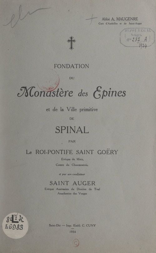 Fondation du monastère des Épines et de la ville primitive de Spinal par le roi-pontife Saint-Goëry, et par son coadjuteur Saint Auger