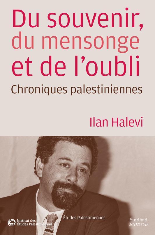 Du souvenir, du mensonge et de l'oubli ; chroniques palestiniennes