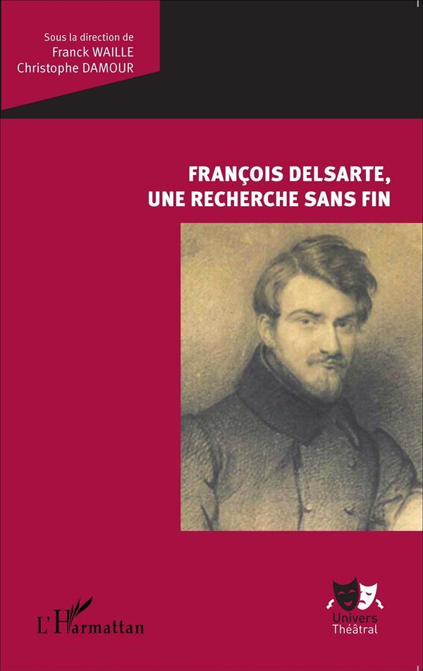 François Delsarte ; une recherche sans fin