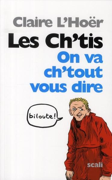 Les ch'tis ; le triomphe de la France authentique