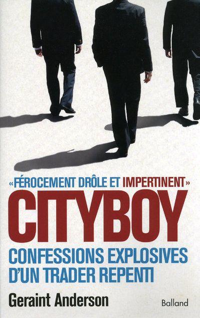 Cityboy ; mémoires explosives d'un trader