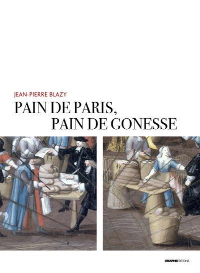 pain de Paris, pain de Gonesse ; la boulangerie foraine en pays de France sous l'Ancien Régime